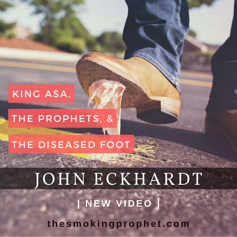 King Asa, the Prophets, and the Diseased Foot | John